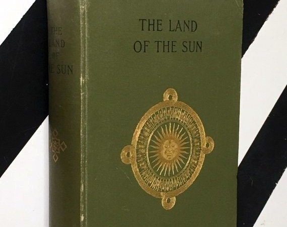 The Land of the Sun: Vistas Mexicanas by Christian Reid (1894) hardcover book