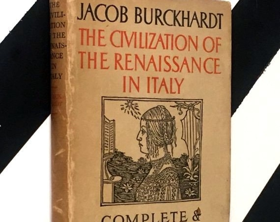 The Civilization of the Renaissance in Italy by Jacob Burckhardt (1945) hardcover book