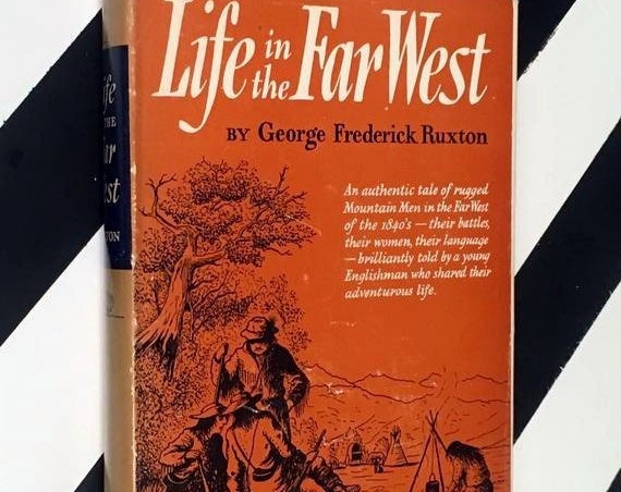 Life in the Far West by George Frederick Ruxton (1951) hardcover book