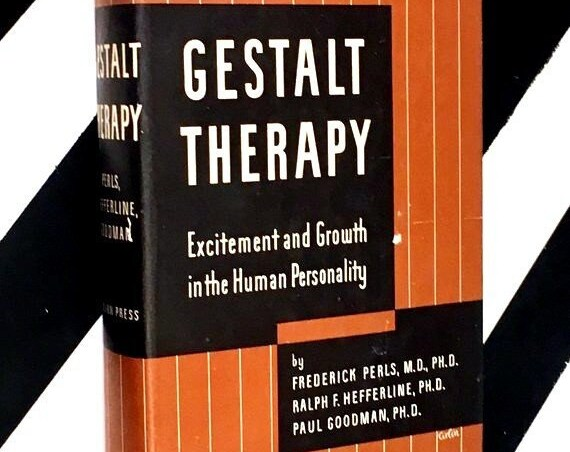 Gestalt Therapy by Frederick Perls, M. D., Ph. D., Ralph F. Hefferline, Ph. D., Paul Goodman, Ph. D. (1962) hardcover book