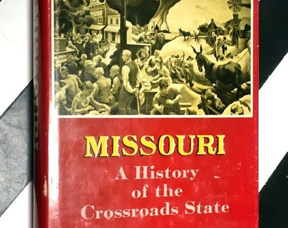 Missouri: A History of the Crossroads State by Edwin C. McReynolds (1962) hardcover book