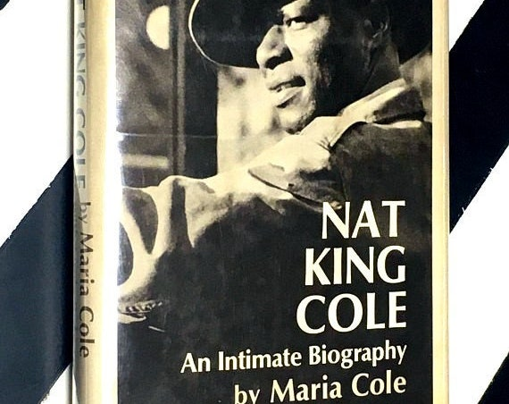 Nat King Cole: An Intimate Biography by Maria Cole with Louie Robinson (1975) hardcover book