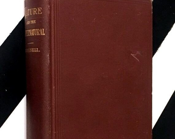 Nature and the Supernatural by Horace Bushnell (1899) hardcover book