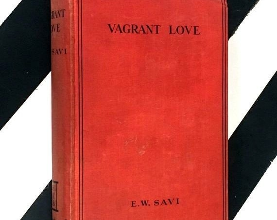 Vagrant Love by E. W. Savi (undated) hardcover book