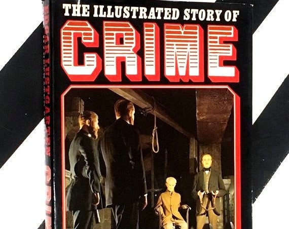 The Illustrated Story of Crime by Edgar Lustgarten (1976) hardcover book