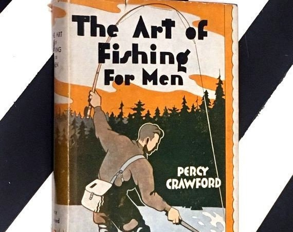 The Art of Fishing for Men by Percy Crawford (1935) hardcover book
