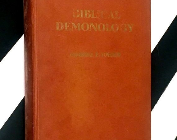 Biblical Demonology by Merrill F. Unger (1952) hardcover book