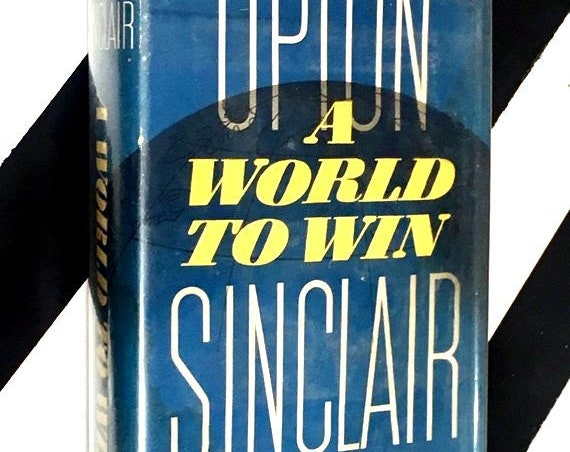 A World to Win by Upton Sinclair (1946) hardcover book