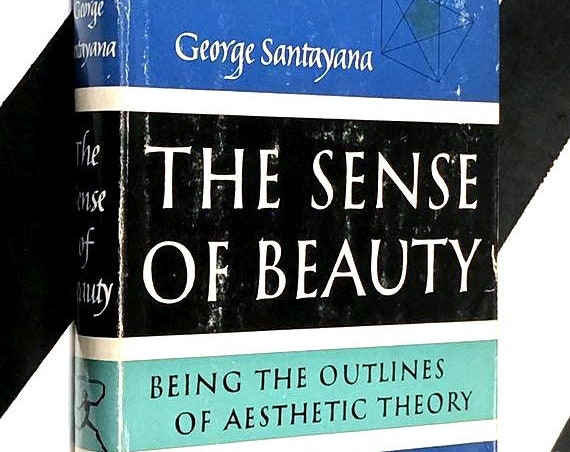 The Sense of Beauty: Being the Outlines of Aesthetic Theory by George Santayana (1955) hardcover book