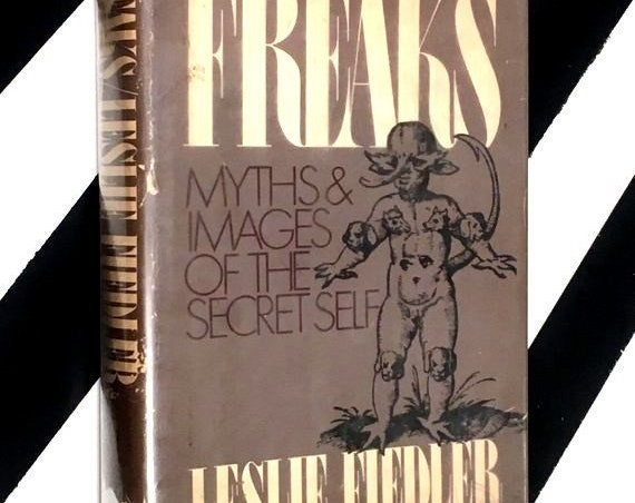 Freaks: Myths & Images of the Secret Self by Leslie Fiedler (1978) hardcover book