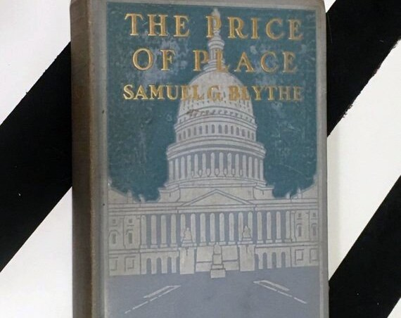 The Price of the Place by Samuel G. Blythe (1913) hardcover book