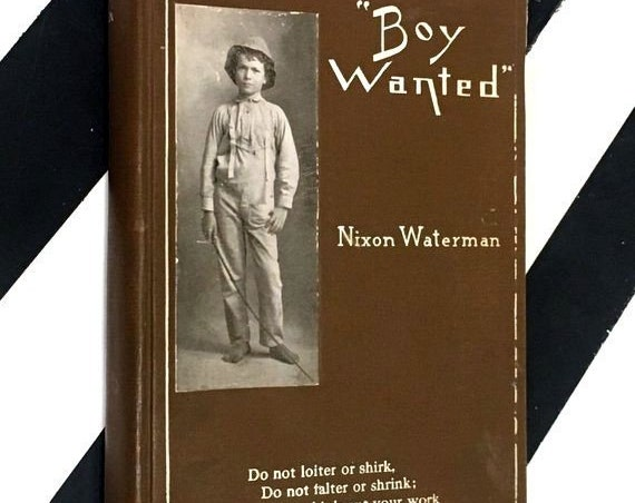 Boy Wanted by Nixon Waterman (1912) hardcover book