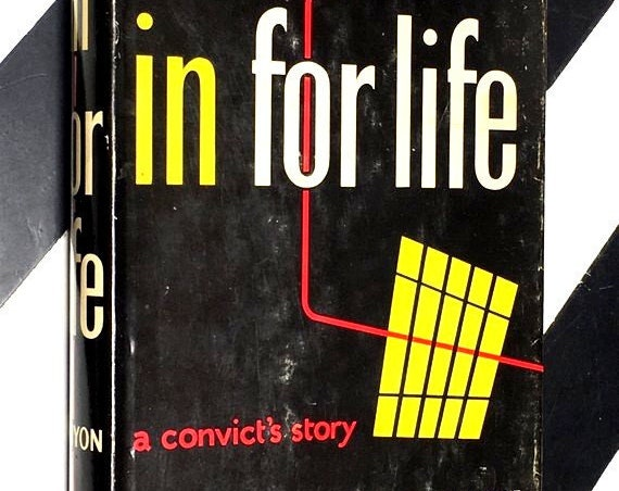 In for Life: A Convict's Story by Tom Runyon # 17602- Iowa State Penitentiary (1953) hardcover book