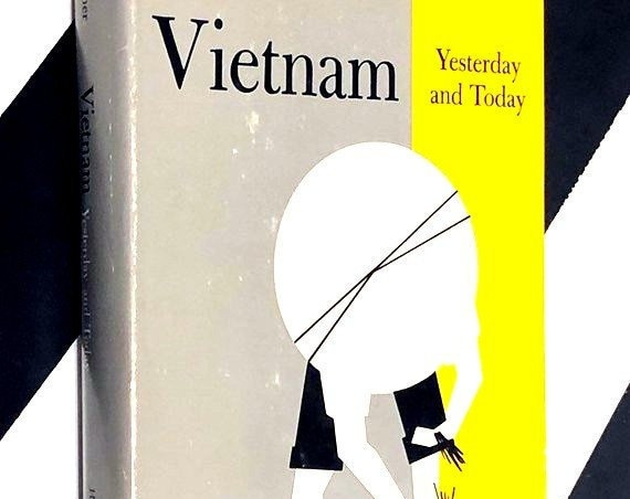 Vietnam: Yesterday and Today by Ellen J. Hammer (1966) hardcover book