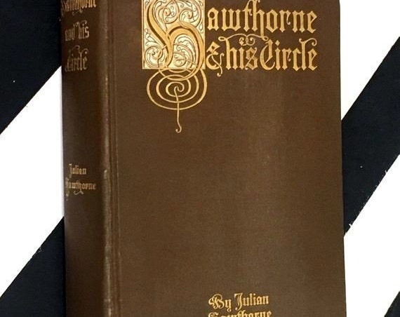 Hawthorne and His Circle by Julian Hawthorne (1903) hardcover book