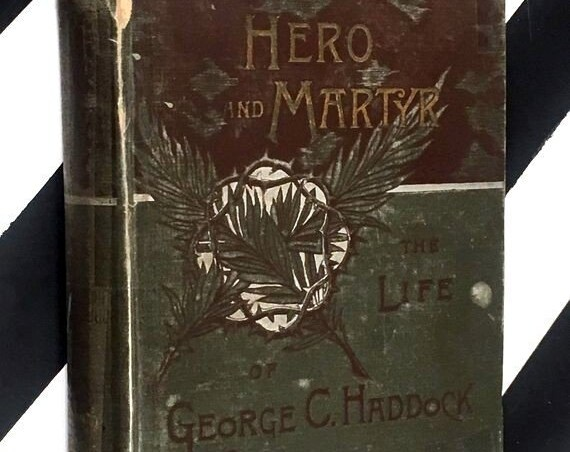 The Life of Rev. George C. Haddock by Frank C. Haddock (1887) hardcover book