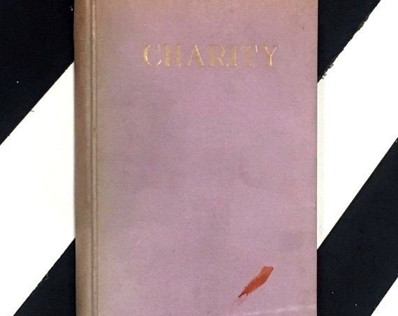 Charity or the Practice of Neighborliness by Emanuel Swedenborg (1931) hardcover book