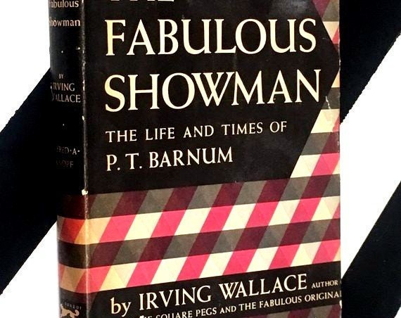 The Fabulous Showman: The Life and Times of P. T. Barnum by Irving Wallace (1959) hardcover book