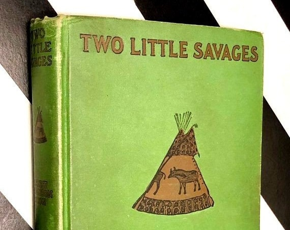 Two Little Savages by Ernest Thompson Seton (1911) hardcover book