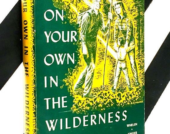 On Your Own in the Wilderness by Townsend Whelen and Bradford Angier (1958) hardcover book