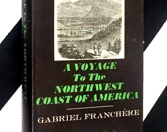 A Voyage to the Northwest Coast of America by Gabriel Franchere edited by Milo Milton Quaife (1968) hardcover book