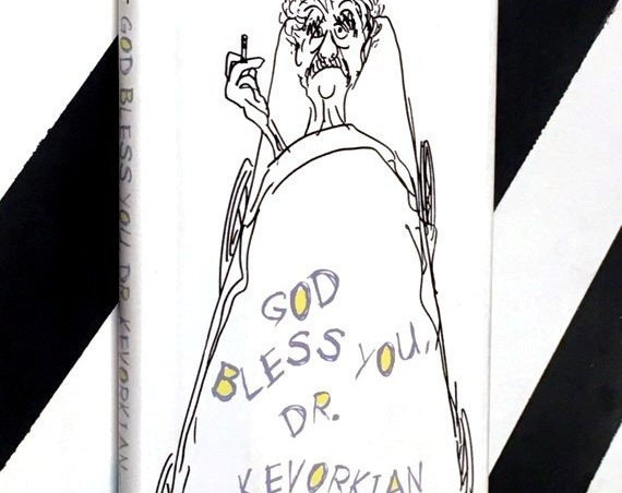 God Bless You, Dr. Kevorkian by Kurt Vonnegut (1999) hardcover book