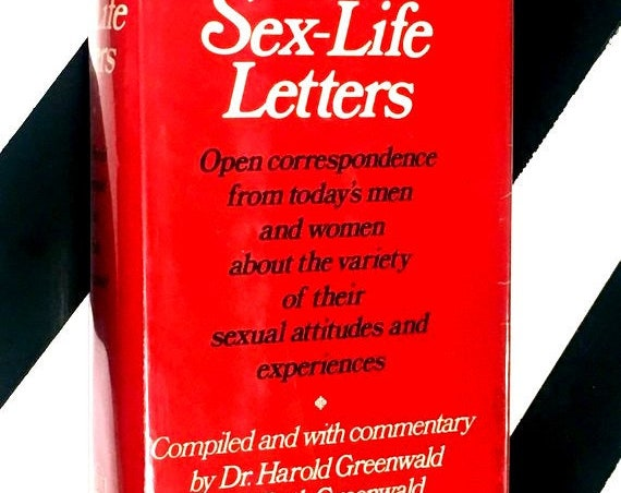 The Sex-Life Letters compiled and with commentary by Dr. Harold Greenwald and Ruth Greenwald (1972) hardcover book