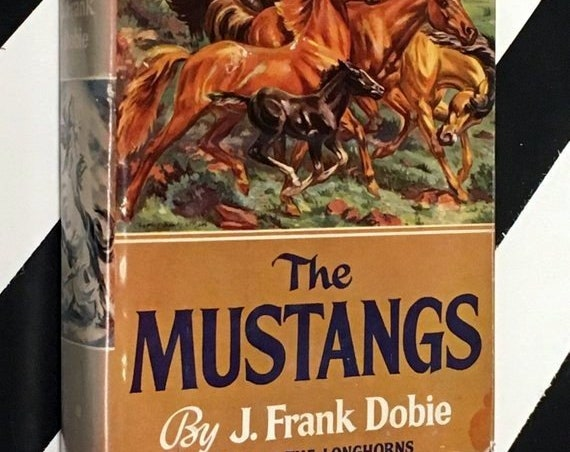 The Mustangs by J. Frank Dobie Illustrated by Charles Banks Wilson (1952) hardcover first edition book