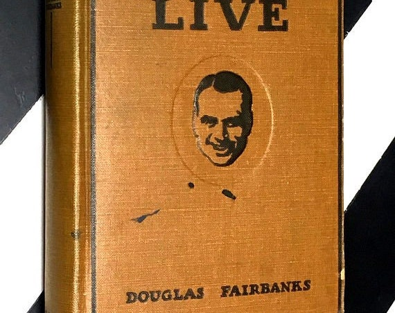 Laugh and Live by Douglas Fairbanks (1917) hardcover book