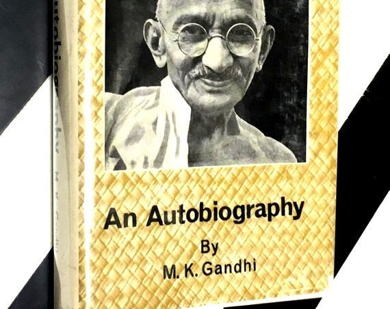 An Autobiography or The story of my experiments with the truth by M. K. Gandhi; Translated from the Gujarati by Mahadev Desai (hardcover)
