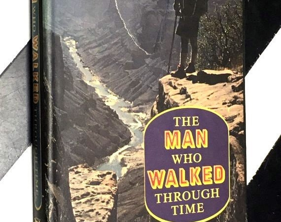 The Man Who Walked Through Time by Colin Fletcher (1973) hardcover signed book
