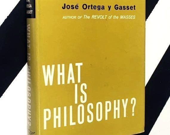 What is Philosophy by Jose Ortega y Gasset (1960) hardcover book
