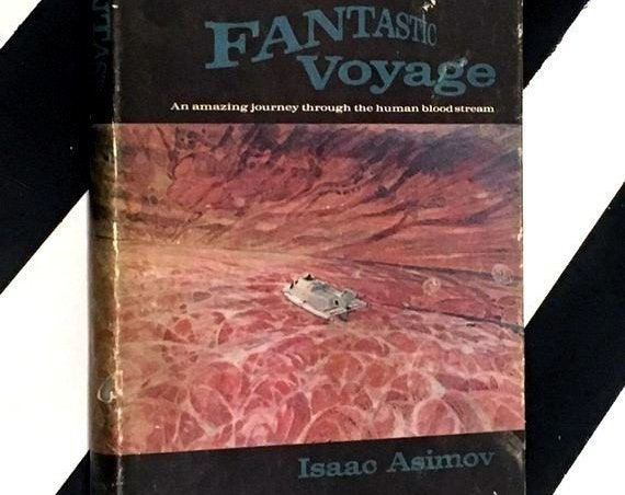 The Fantastic Voyage by Isaac Asimov (1966) hardcover book