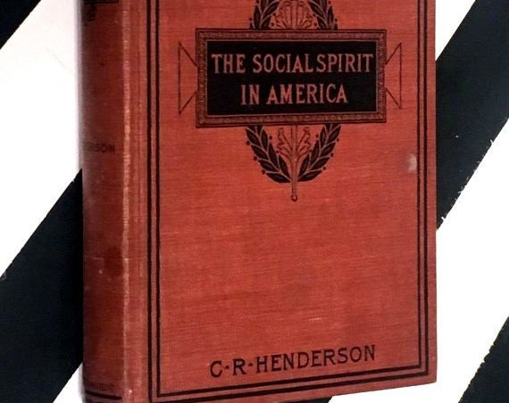 The Social Spirit in America by C. R. Henderson (1897) hardcover book
