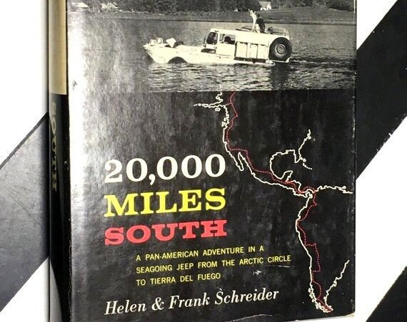 20,000 Miles South: A Pan-American Adventure in a Seagoing Jeep from the Arctic Circle to Tierra del Fuego by Helen & Frank Schreider (1957)