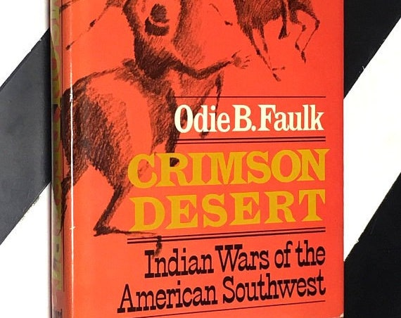 Crimson Desert: Indian Wars of the American Southwest by Odie B. Faulk (1974) hardcover book