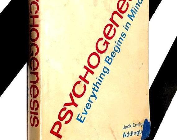 Psychogenesis: Everything Begins in Mind by Jack Ensign Addington (1971) hardcover book