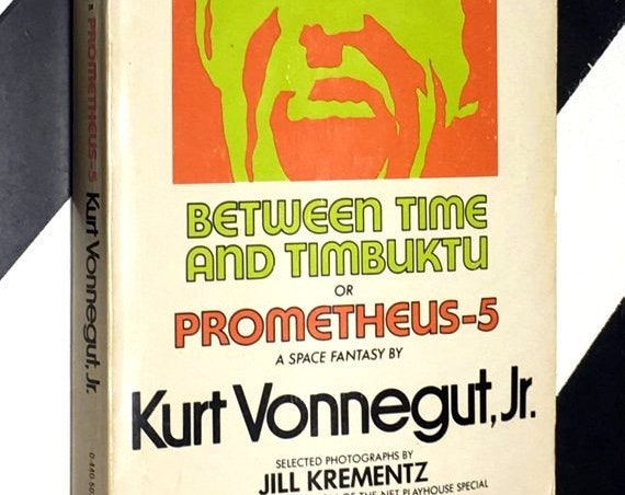 Between Time and Timbuktu or Prometheus-5: A Space Fantasy by Kurt Vonnegut, Jr. (1972) softcover book