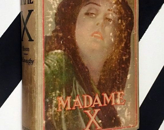 Madame X by J. W. McConaughy (1910) hardcover book