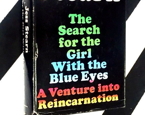The Search for the Girl with the Blue Eyes: A Venture into Reincarnation by Jess Stearn (1968) hardcover first edition book