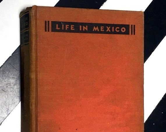Life in Mexico: During a Residence of Two Years in that Country by Mme. Calderon de la Barca (1934) hardcover book