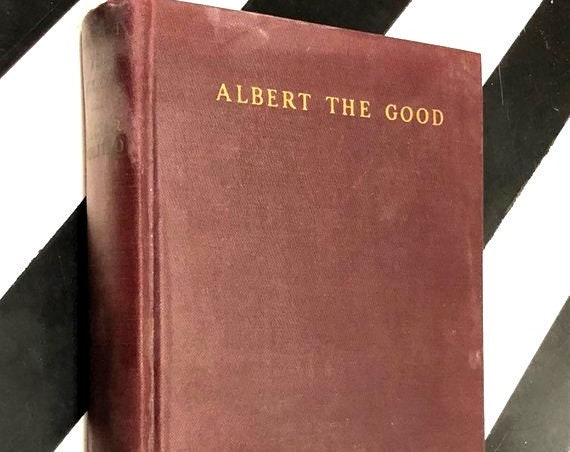 Albert the Good and the Victorian Reign by Hector Bolitho (1932) hardcover book