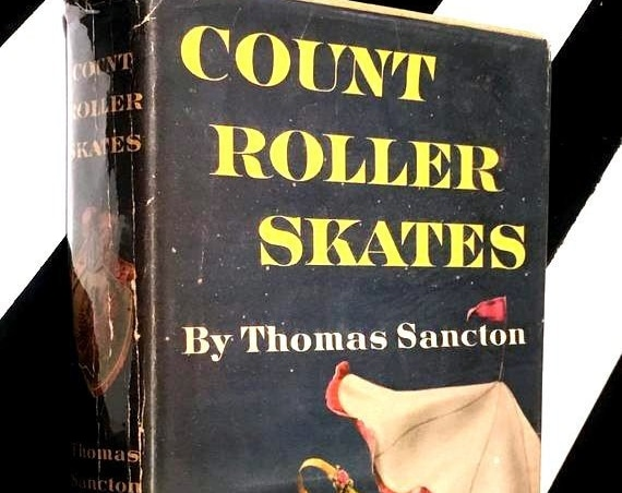 Count Roller Skates by Thomas Sancton (1956) hardcover book
