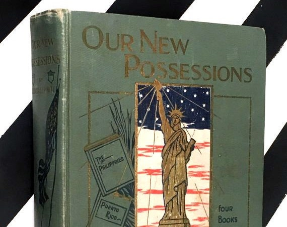 Our New Possessions by Trumbull White (1898) hardcover book