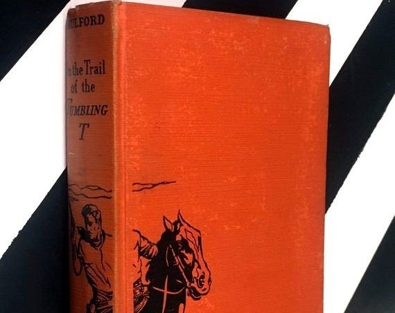 On the Trail of the Tumbling T by Clarence E. Mulford (1935) hardcover book