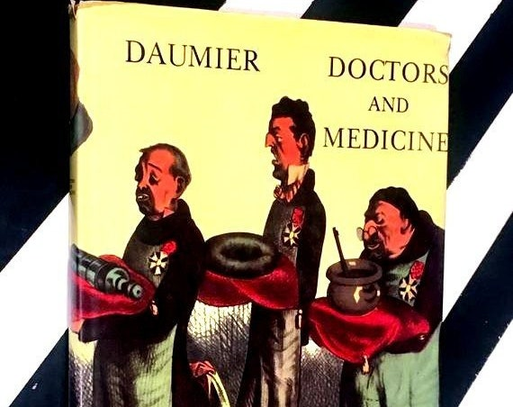 Doctors and Medicine in the Works of Daumier by Henri Mondor (no date) hardcover book