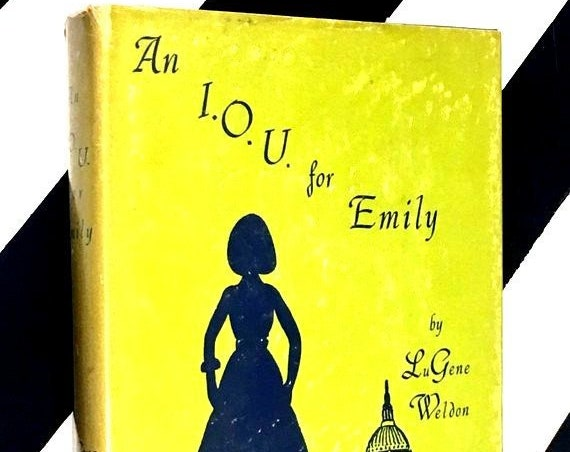 An I. O. U. for Emily by Lu Gene Weldon (1967) hardcover book