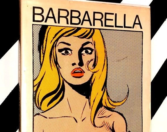 Barbarella by Jean-Claude Forest Translated by Richard Seaver (1966) hardcover book