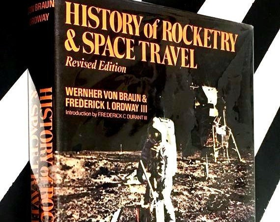 History of Rocketry and Space Travel by Werhner von Braun and Frederick I. Ordway III (1969) hardcover book