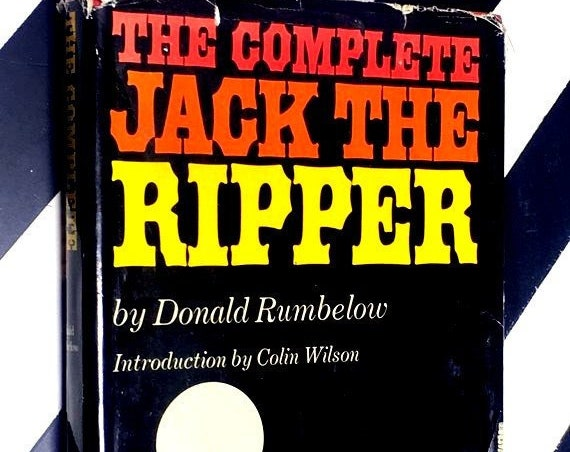 The Complete Jack the Ripper by Donald Rumbelow introduction by Colin Wilson (1975) hardcover book